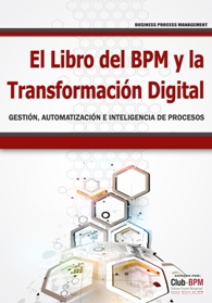 Libro del BPM y la Transformación Digital - Club-BPM